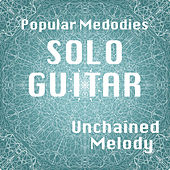 Play & Download Solo Guitar Popular Melodies: Unchained Melody by The O'Neill Brothers Group | Napster