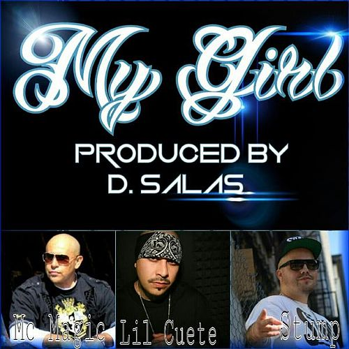 Play & Download My Girl (feat. MC Magic & Lil Cuete) by Stump | Napster