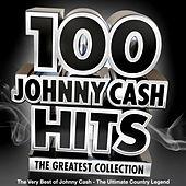 100 Johnny Cash Hits – the Greatest Collection - The Very Best of Johny Cash - The Ultimate Country Legend de Johnny Cash