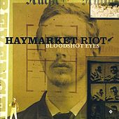 Play & Download Bloodshot Eyes by Haymarket Riot | Napster