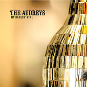 Play & Download My Darlin' Girl by The Audreys | Napster