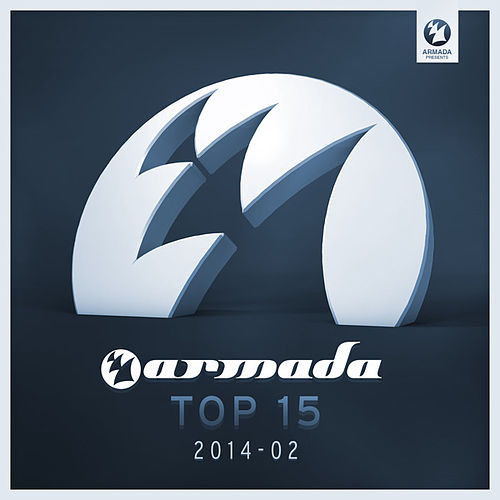 Play & Download Armada Top 15 - 2014-02 by Various Artists | Napster