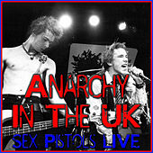 Play & Download Anarchy In The UK (Live) by Sex Pistols | Napster