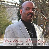 Play & Download Sax Meditations II: Silver Lining by Walter Beasley | Napster