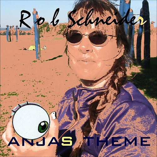 Play & Download Anja's Theme by Rob Schneider | Napster