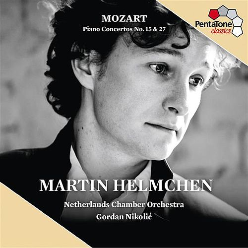 Play & Download Mozart: Piano Concertos Nos. 15, K. 450 & 27, K. 595 by Martin Helmchen | Napster