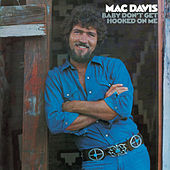 Play & Download Baby Don't Get Hooked On Me by Mac Davis | Napster