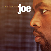 Play & Download If I Was Your Man by Joe | Napster