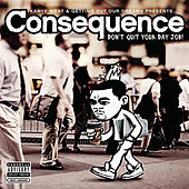 Play & Download Don't Quit Your Day Job by Consequence | Napster