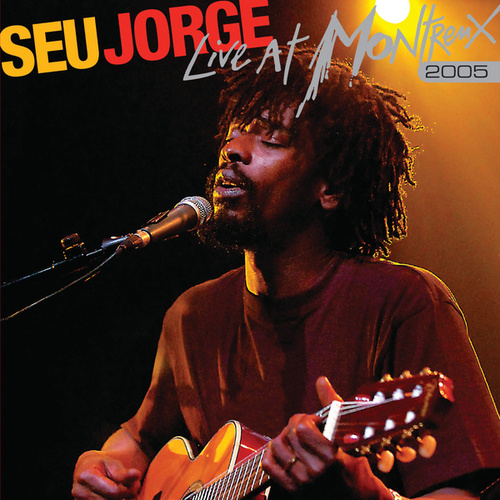 Play & Download Live at Montreux 2005 by Seu Jorge | Napster