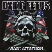 War Of Attrition by Dying Fetus