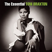 The Essential Toni Braxton by Toni Braxton