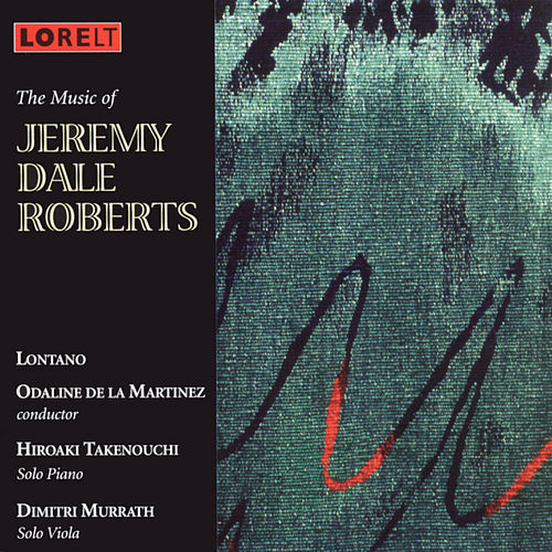 Play & Download The Music of Jeremy Dale Roberts by Lontano | Napster