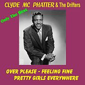 Play & Download Only the Best - Clyde Mc Phatter & the Drifters by Clyde McPhatter | Napster