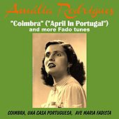 Play & Download Coimbra April in Portugal and More Fado Tunes by Amalia Rodriguez | Napster