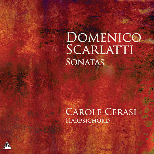 Play & Download Scarlatti: Sonatas by Carole Cerasi | Napster