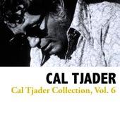 Cal Tjader Collection, Vol. 6 by Cal Tjader