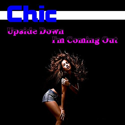 Play & Download Upside Down by Chic | Napster