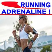 Running Adrenaline! (The Best Jogging, Running & Sprint Playlist for Every Kind of Runner!) by Various Artists