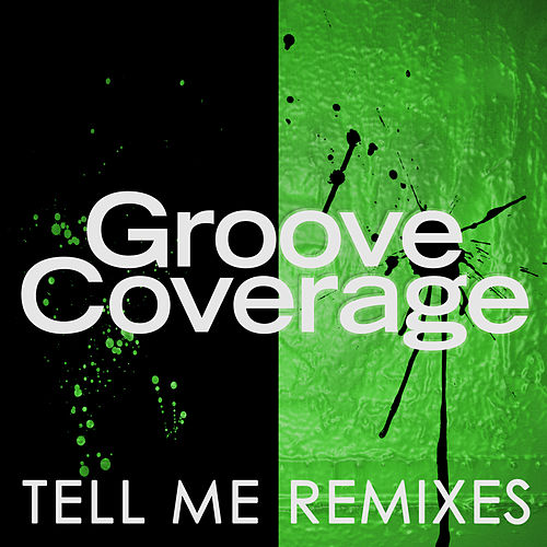 Tell Me (Remixes) von Groove Coverage