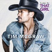 Lookin' For That Girl by Tim McGraw