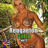 Play & Download Reggaeton Cuba, Vol. 3 by Various Artists | Napster