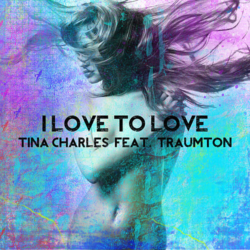 I Love to Love by Tina Charles