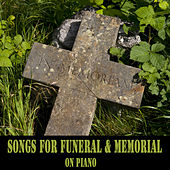 Play & Download Songs for Funeral and Memorial on Piano by The O'Neill Brothers Group | Napster