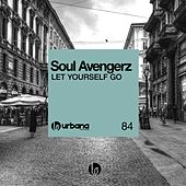 Let Yourself Go by Soul Avengerz