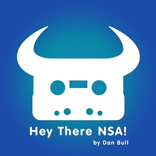Play & Download Hey There NSA ! by Dan Bull | Napster