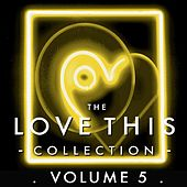 Play & Download The Love This Collection, Vol. 5 (Bonus Tracks) by Various Artists | Napster