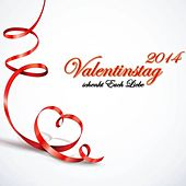 Play & Download Valentinstag 2014 - Schenkt euch Liebe by Various Artists | Napster