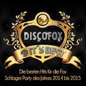 Play & Download Discofox @ It's Best – Die besten Hits für die Fox Schlager Party des Jahres 2014 bis 2015 by Various Artists | Napster