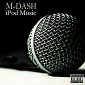 Play & Download iPod Music by M Dash | Napster