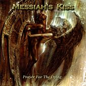 Play & Download Prayer for the Dying by Messiah's Kiss | Napster