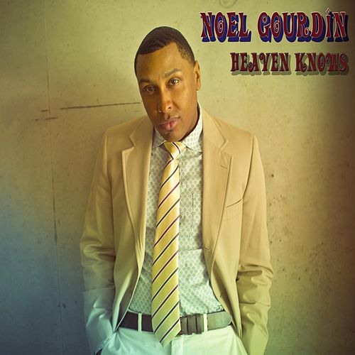 Play & Download Heaven Knows by Noel Gourdin | Napster