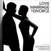 Play & Download Love, Marriage‎ & Divorce by Toni Braxton | Napster