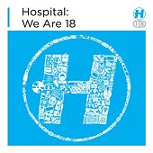 Play & Download Hospital: We Are 18 by Various Artists | Napster