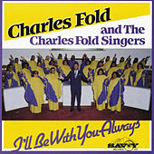 Play & Download I'll Be with You Always by Charles Fold/GMWA... | Napster