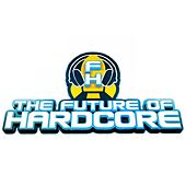 Play & Download The Future Of Hardcore Best Tracks Of 2013 - EP by Various Artists | Napster