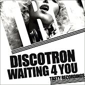 Play & Download Waiting 4 You by Discotron | Napster