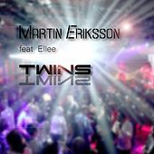 Play & Download Twins (feat. Ellee) by Martin Eriksson | Napster