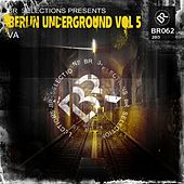 Play & Download Berlin Underground Vol 5 - EP by Various Artists | Napster