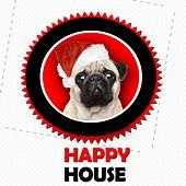 Play & Download Happy House - EP by Various Artists | Napster
