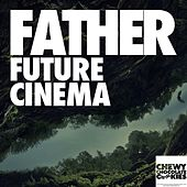 Play & Download Future Cinema - Single by Father | Napster