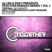 Play & Download Allen & Envy Presents Fraction Remixed Series 1 Vol 1 - Single by Various Artists | Napster