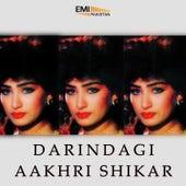 Darindagi / Aakhri Shikar by Various Artists