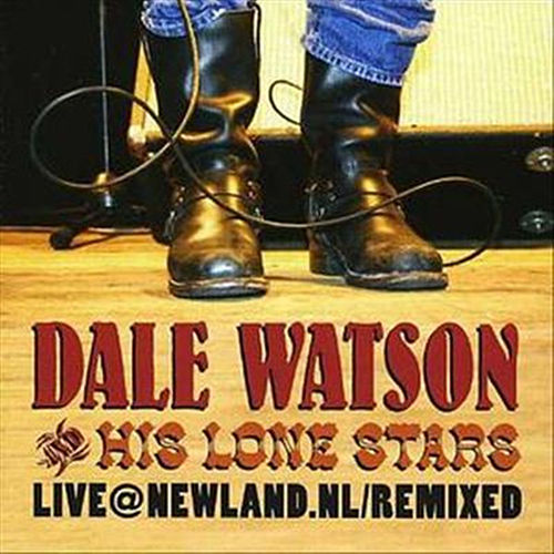 Live at Newland.Nl by Dale Watson