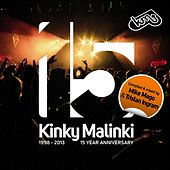 Play & Download Kinky Malinki - 15 Year Anniversary by Various Artists | Napster