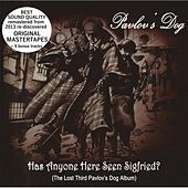 Has Anyone Here Seen Sigfried (Original Mastertapes + Bonus) by Pavlov's Dog